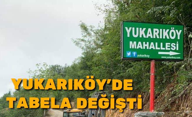 Yukarıköy'de Tabela Değişti
